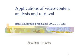 Applications of video-content analysis and retrieval IEEE Multimedia Magazine 2002 JUL-SEP