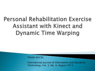 Personal Rehabilitation Exercise Assistant with  Kinect  and  Dynamic Time Warping