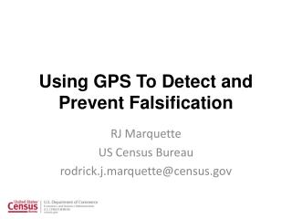 Using GPS To Detect and Prevent Falsification