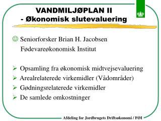 VANDMILJØPLAN II - Økonomisk slutevaluering