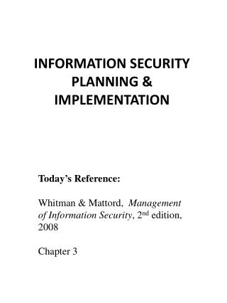 INFORMATION SECURITY  PLANNING & IMPLEMENTATION