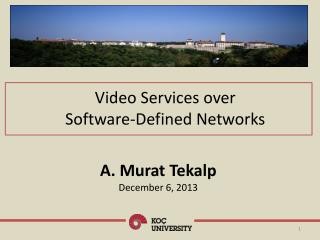 Video S ervices  over                        Software- Defined Networks