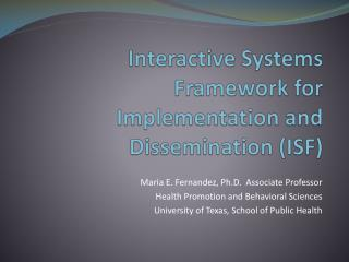 Interactive Systems Framework for Implementation and Dissemination (ISF)