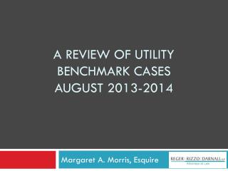 A Review of Utility  Benchmark Cases August 2013-2014