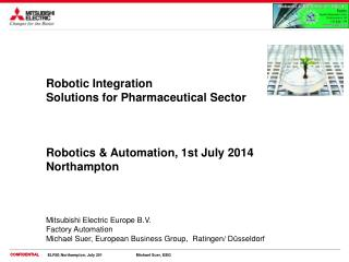 Robotics & Automation, 1st July 2014 Northampton Mitsubishi Electric Europe B.V.