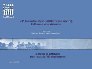 54° incontro EUG (ESSE3 User Group) L'Ateneo e le Aziende