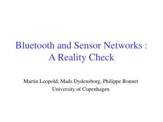 Bluetooth and Sensor Networks : A Reality Check