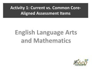 Activity 1: Current vs. Common Core-Aligned Assessment Items