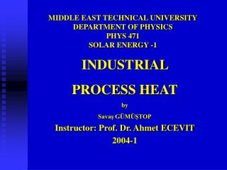 MIDDLE EAST TECHNICAL UNIVERSITY DEPARTMENT OF PHYSICS PHYS 471 SOLAR ENERGY -1