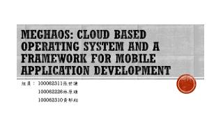 MeghaOS : Cloud based Operating System and a Framework for Mobile Application Development