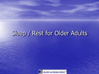 Sleep / Rest for Older Adults