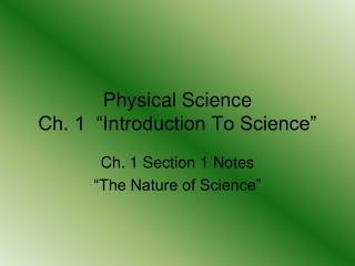 "Physical Science Ch. 1  ""Introduction To Science"""