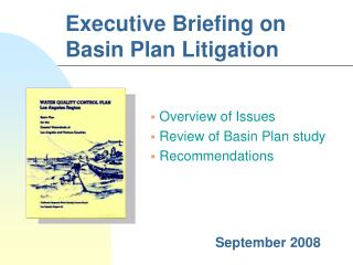 Executive Briefing on Basin Plan Litigation