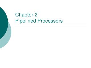 Chapter 2 Pipelined Processors