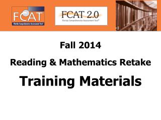 Fall 2014  Reading & Mathematics Retake Training Materials