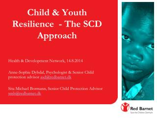 Child & Youth Resilience  -  The SCD Approach