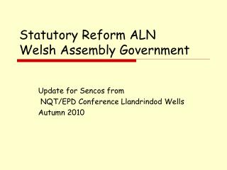Statutory Reform ALN Welsh Assembly Government