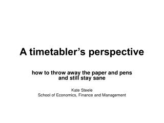 A timetabler's perspective
