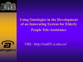 Using Ontologies in the Development of an Innovating System for Elderly People Tele-Assistance