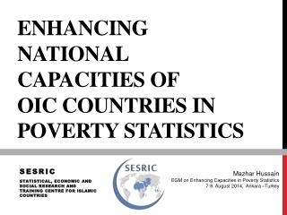 Enhancing National Capacities of         OIC  Countries in Poverty Statistics