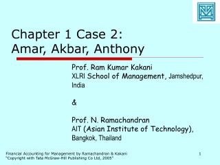 Chapter 1 Case 2: Amar, Akbar, Anthony