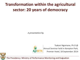 Transformation within the agricultural sector: 20 years of democracy