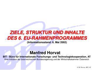 ZIELE, STRUKTUR UND INHALTE DES 6. EU-RAHMENPROGRAMMES (Informationsstand: 6. Mai 2002)