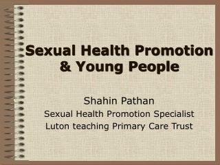 Sexual Health Promotion  & Young People