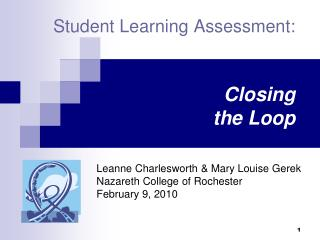 Student Learning Assessment: Clo sing  the Loop