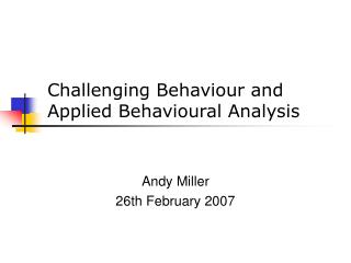 Challenging Behaviour and Applied Behavioural Analysis