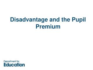 Disadvantage and the Pupil Premium
