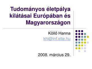 Tudományos életpálya kilátásai Európában és Magyarországon