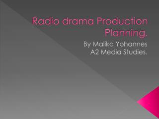 Radio drama Production Planning.