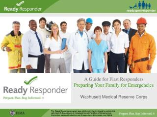 A Guide for First Responders  Preparing Your Family for Emergencies  Wachusett Medical Reserve Corps