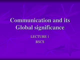 Communication and its Global significance