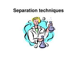 Separation t echniques