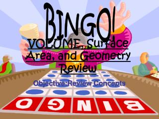 VOLUME ,  Surface Area, and Geometry Review