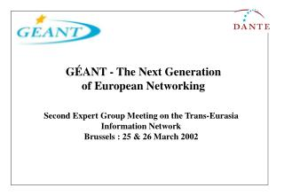 Second Expert Group Meeting on the Trans-Eurasia Information Network Brussels : 25 & 26 March 2002