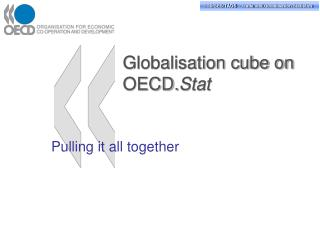Globalisation cube on OECD. Stat