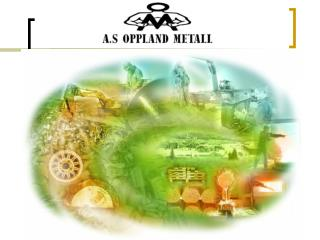 AS OPPLAND METALL
