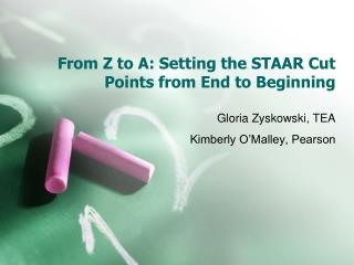 From Z to A: Setting the STAAR Cut Points from End to Beginning