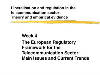 Liberalisation and regulation in the telecommunication sector:  Theory and empirical evidence