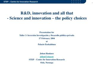 R&D, innovation and all that - Science and innovation – the policy choices