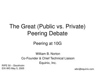 The Great (Public vs. Private) Peering Debate