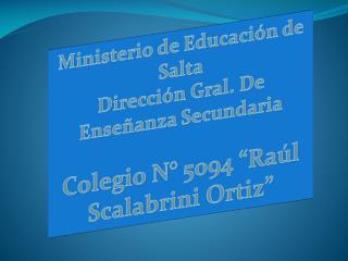 Ministerio de Educación de Salta Dirección Gral. De Enseñanza Secundaria