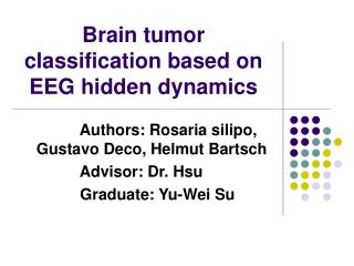 Brain tumor classification based on EEG hidden dynamics
