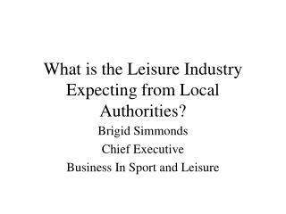 What is the Leisure Industry Expecting from Local Authorities?