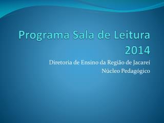 Programa Sala de Leitura 2014