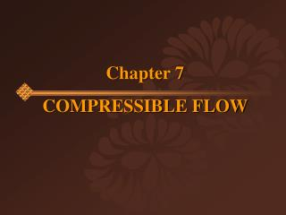 Chapter 7 COMPRESSIBLE FLOW