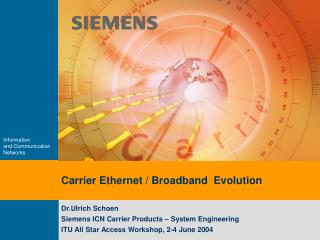 Carrier Ethernet / Broadband  Evolution
